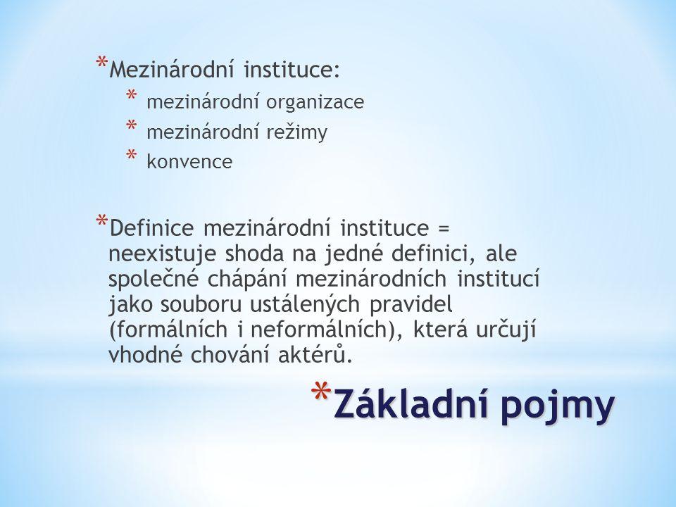 * Mezinárodní organizace * Definice MO (Volker Rittberger): * Mezinárodní organizace je instituce, která se řídí interně přijatými závaznými normami.