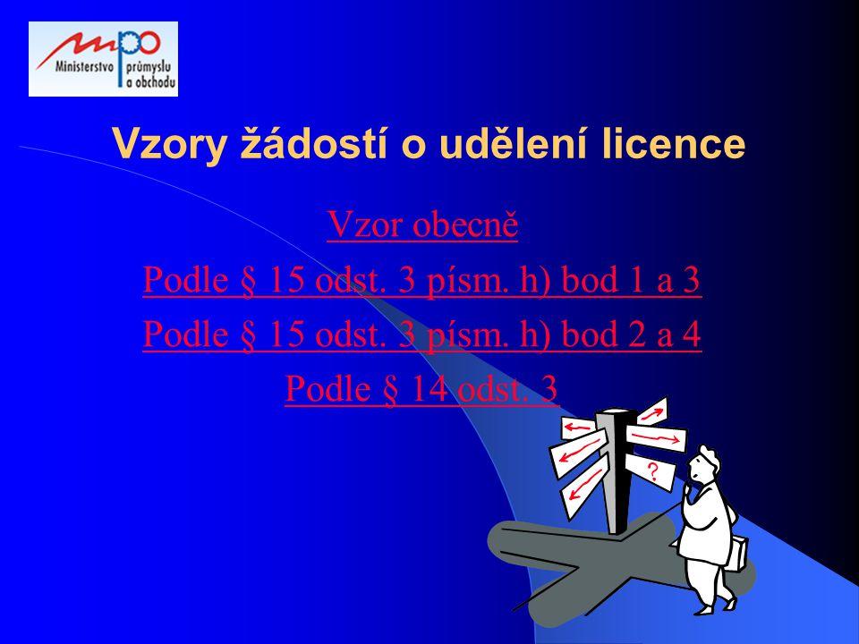 Vzory žádostí o udělení licence Vzor obecně Podle § 15 odst. 3 písm. h) bod 1 a 3 Podle § 15 odst. 3 písm. h) bod 2 a 4 Podle § 14 odst. 3