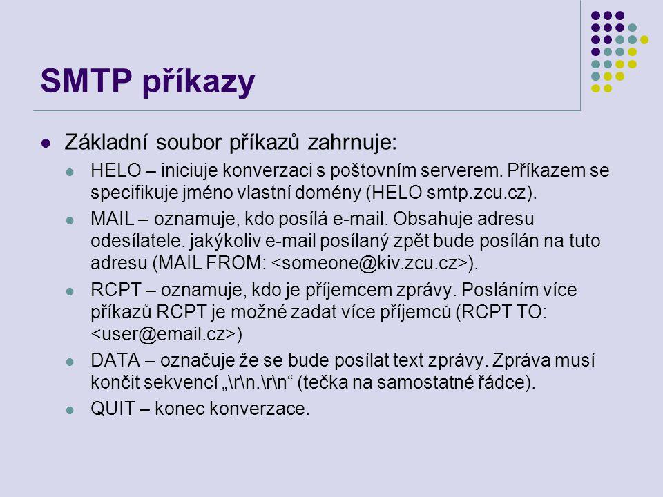 SMTP příkazy Základní soubor příkazů zahrnuje: HELO – iniciuje konverzaci s poštovním serverem. Příkazem se specifikuje jméno vlastní domény (HELO smt