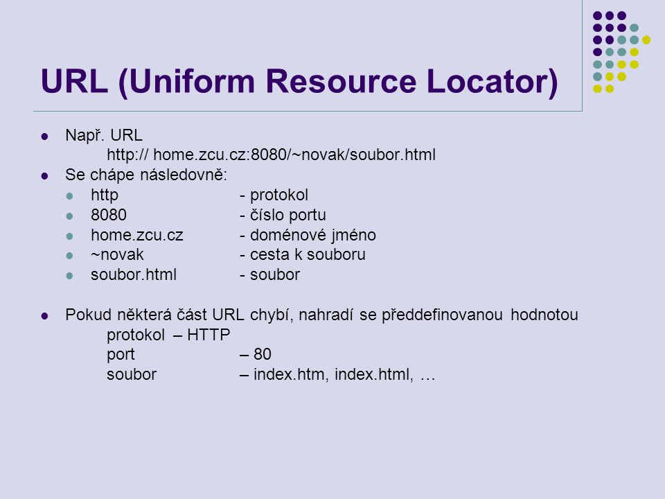 URL (Uniform Resource Locator) Např.