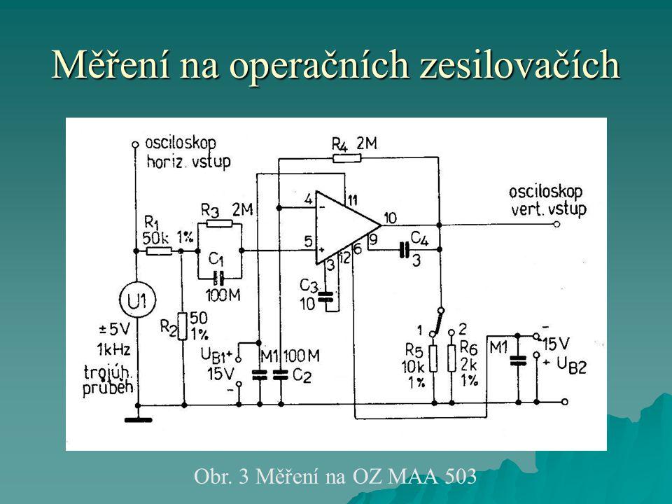 Měření na operačních zesilovačích Obr. 3 Měření na OZ MAA 503
