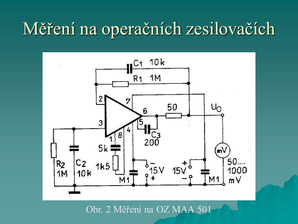 Měření na operačních zesilovačích Obr. 2 Měření na OZ MAA 501