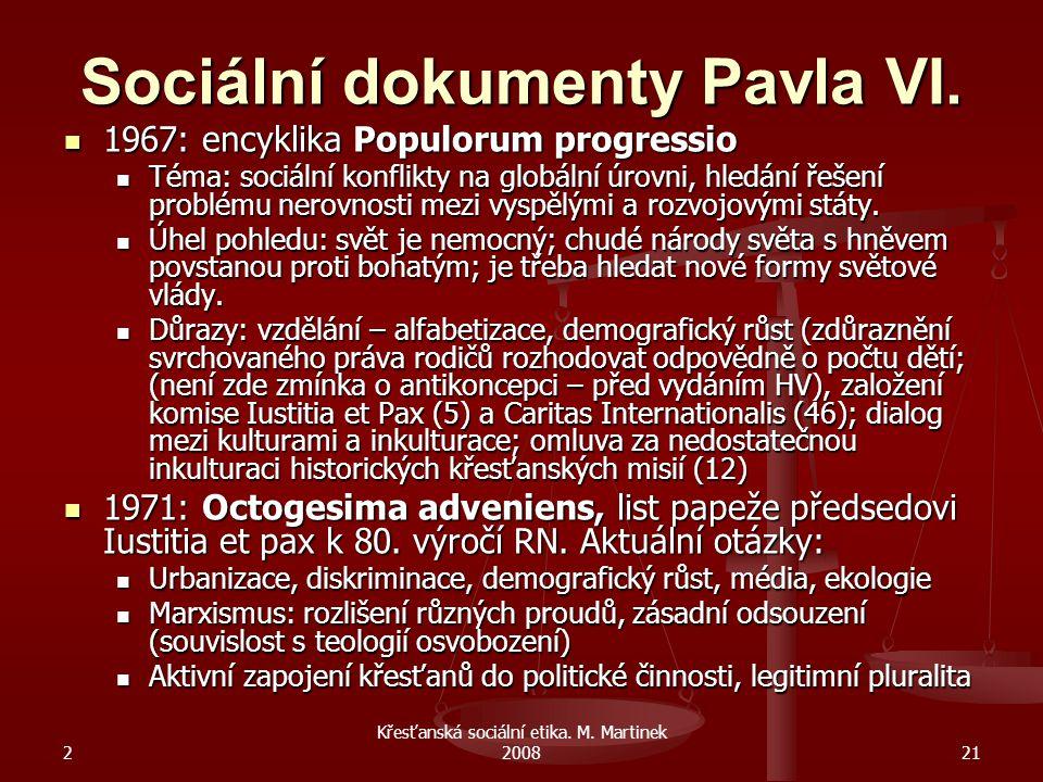 2 Křesťanská sociální etika.M. Martinek 200821 Sociální dokumenty Pavla VI.