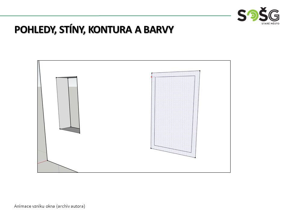 Animace vzniku okna (archiv autora) POHLEDY, STÍNY, KONTURA A BARVY