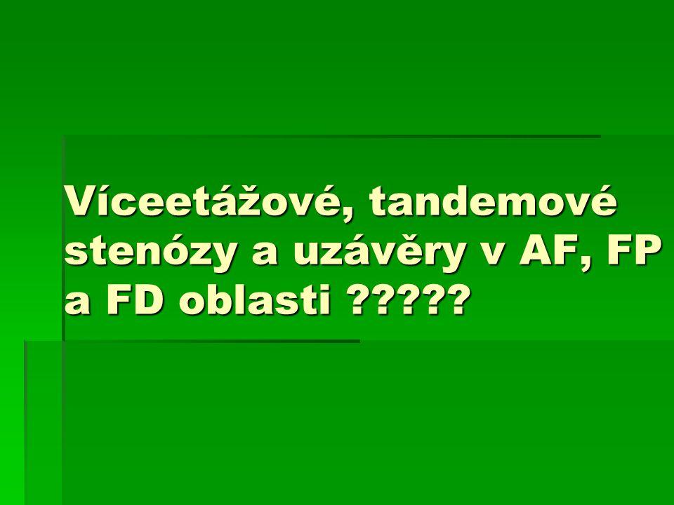 Víceetážové, tandemové stenózy a uzávěry v AF, FP a FD oblasti ?????