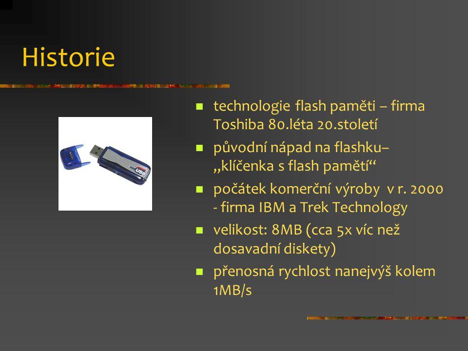"""Historie technologie flash paměti – firma Toshiba 80.léta 20.století původní nápad na flashku– """"klíčenka s flash pamětí"""" počátek komerční výroby v r."""