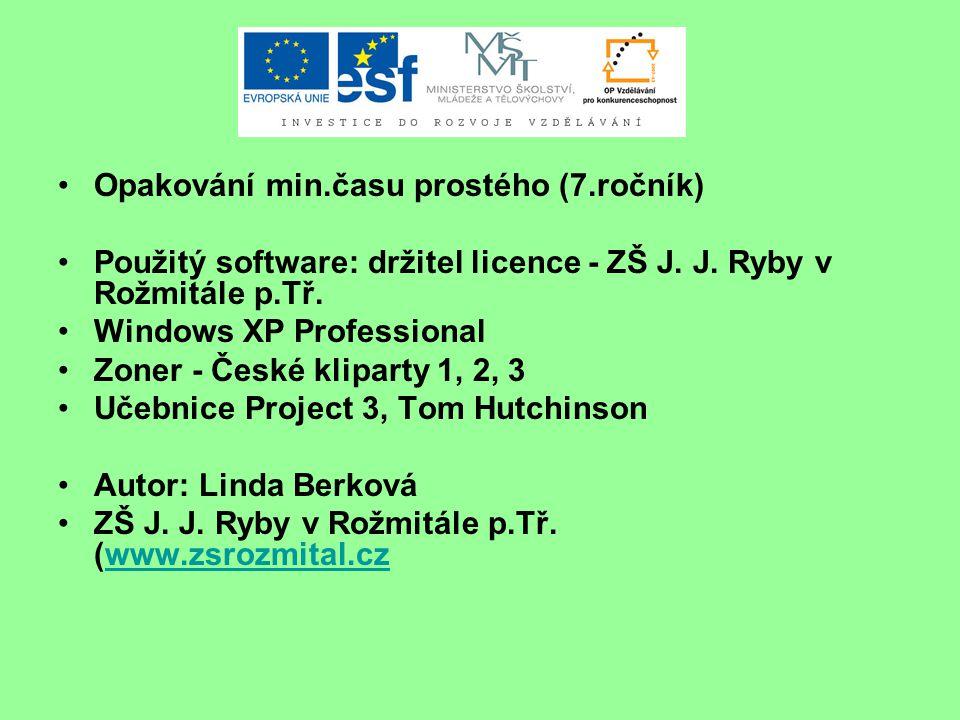 Opakování min.času prostého (7.ročník) Použitý software: držitel licence - ZŠ J.