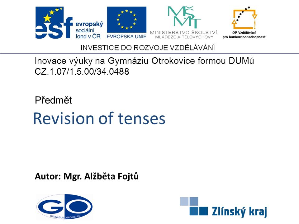 Revision of tenses Autor: Mgr.
