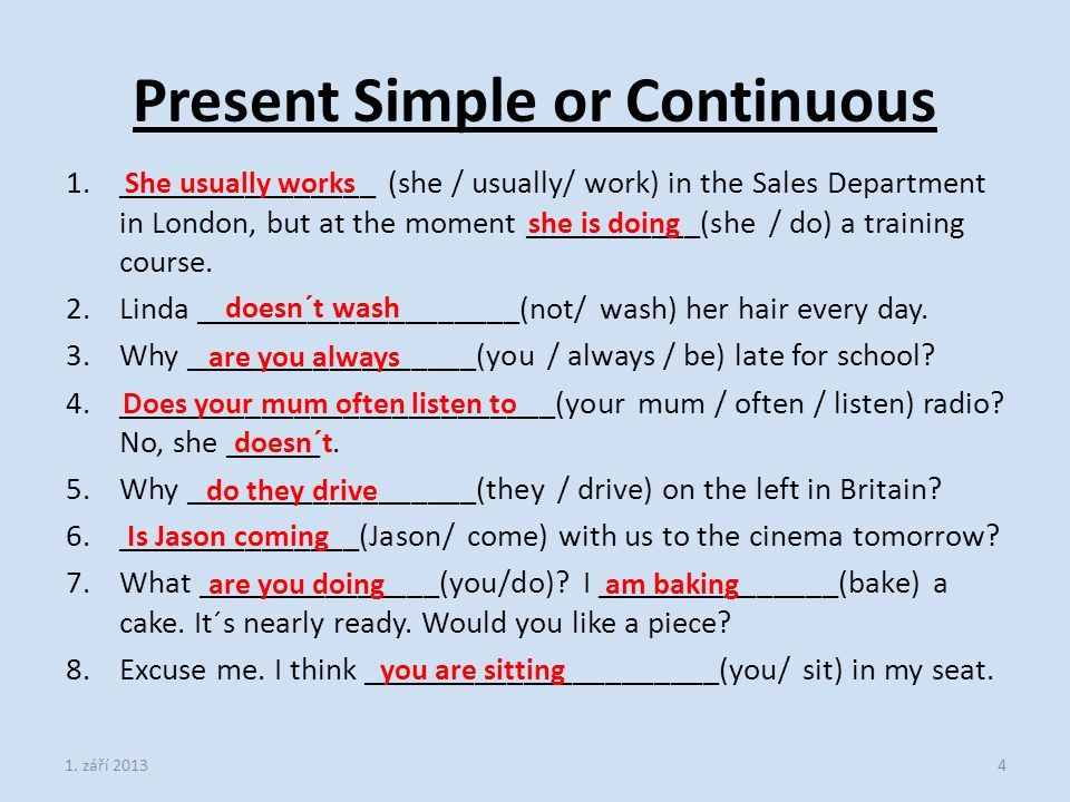 Present Simple or Continuous 1.________________ (she / usually/ work) in the Sales Department in London, but at the moment ___________(she / do) a training course.