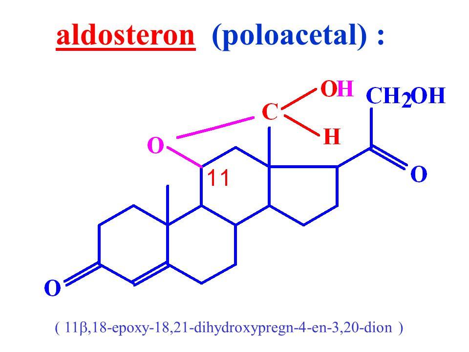 aldosteron (poloacetal) : ( 11 ,18-epoxy-18,21-dihydroxypregn-4-en-3,20-dion )