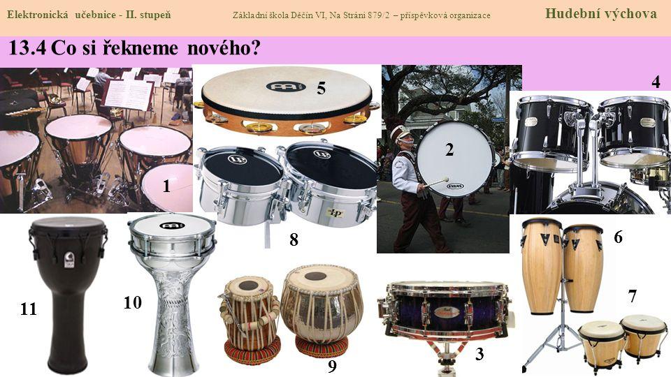 Bicí nástroje blanozvučné: tón vzniká rozechvěním blány, která je napnutá na ozvučnou skříň. Mohou být s tónem vyladěným (tympány 1) nebo se zvukem ne