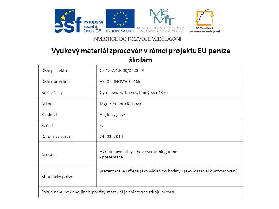 Číslo projektuCZ.1.07/1.5.00/34.0028 Číslo materiáluVY_32_INOVACE_165 Název školyGymnázium, Tachov, Pionýrská 1370 AutorMgr.