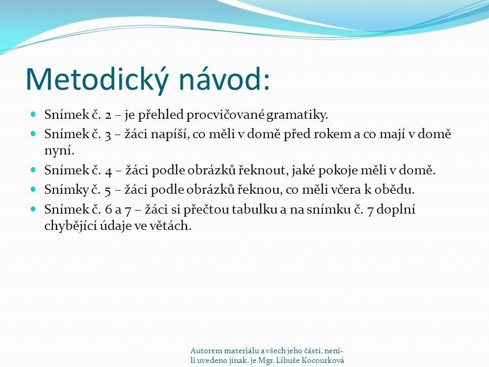 Metodický návod: Snímek č. 2 – je přehled procvičované gramatiky.