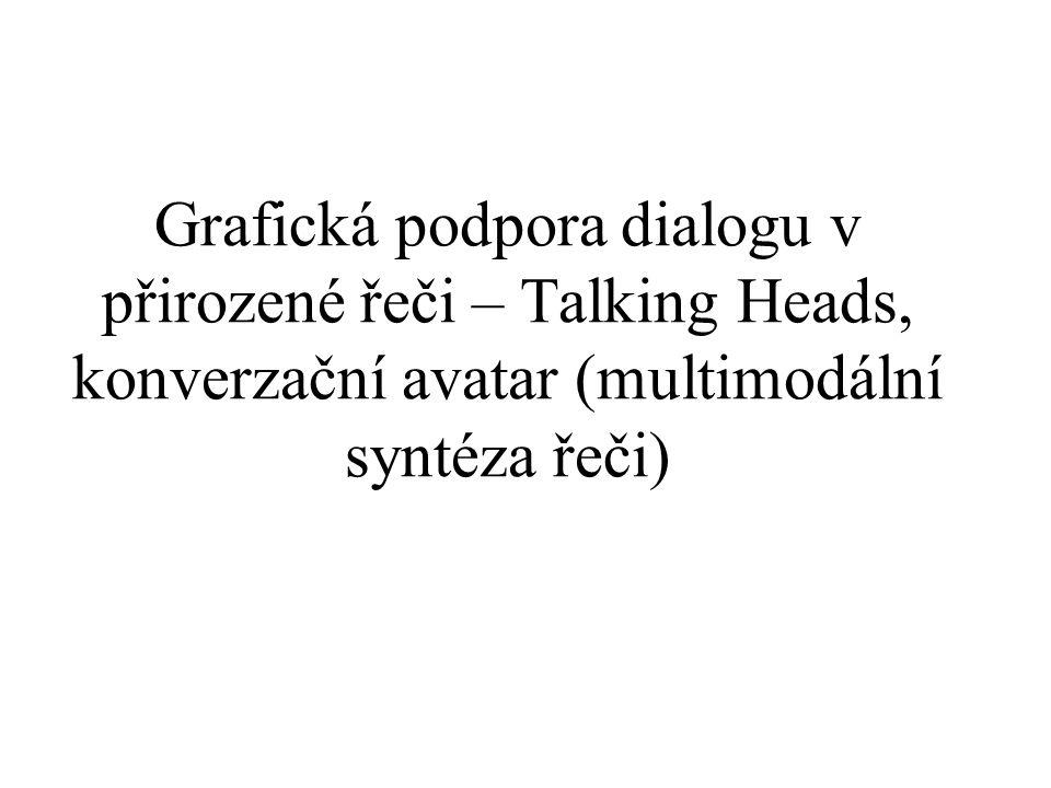 Grafická podpora dialogu v přirozené řeči – Talking Heads, konverzační avatar (multimodální syntéza řeči)