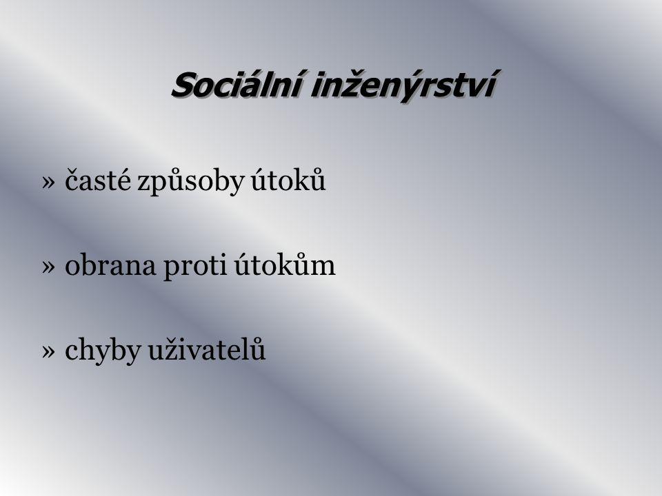 Sociální inženýrství »časté způsoby útoků »obrana proti útokům »chyby uživatelů