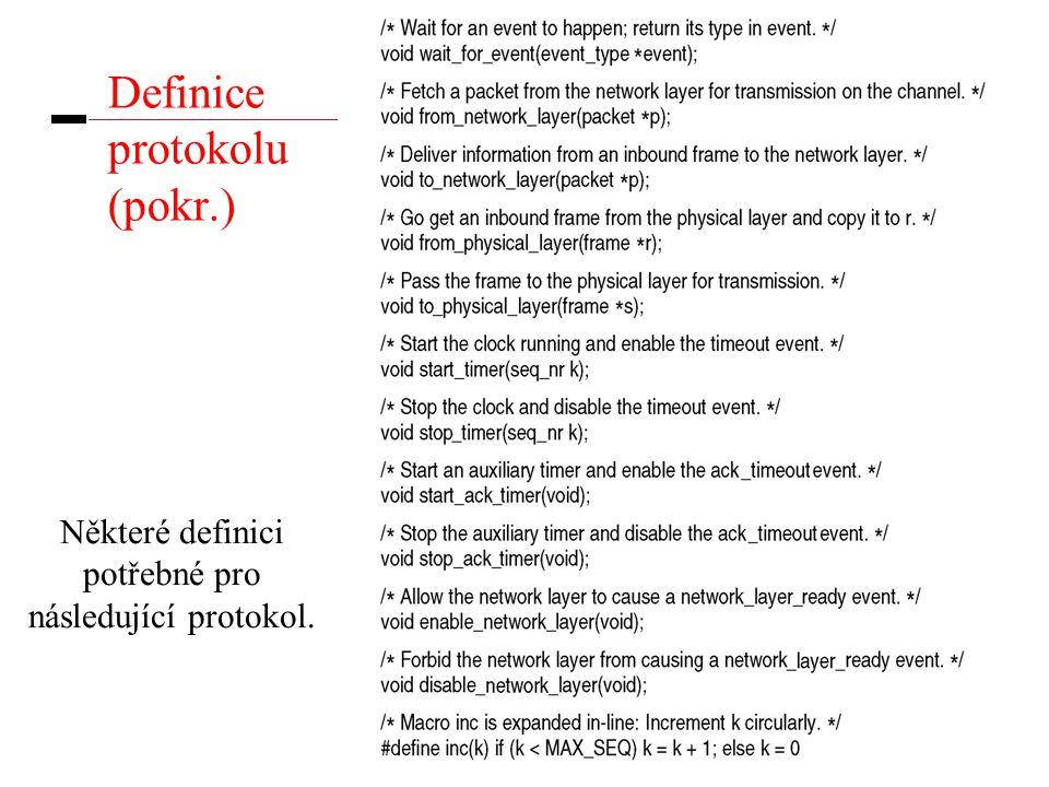 15 Definice protokolu (pokr.) Některé definici potřebné pro následující protokol.