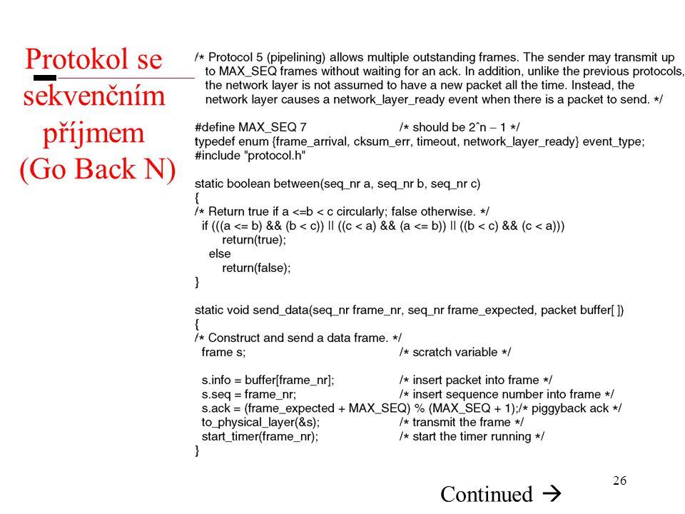 26 Protokol se sekvenčním příjmem (Go Back N) Continued 