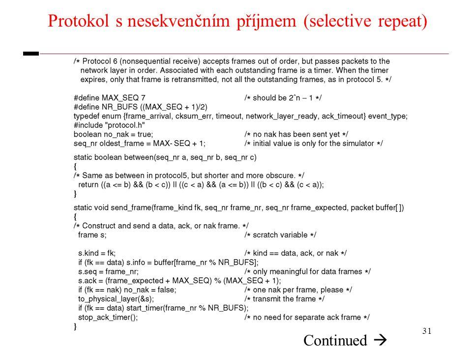 31 Protokol s nesekvenčním příjmem (selective repeat) Continued 
