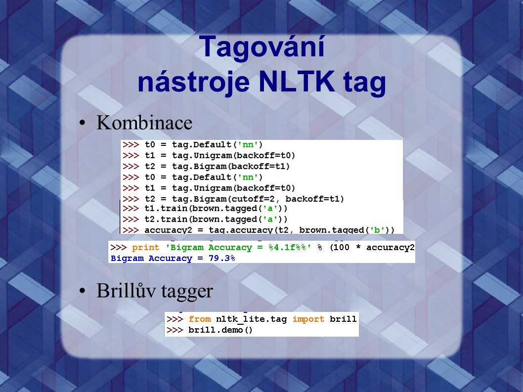 Tagování nástroje NLTK tag Kombinace Brillův tagger