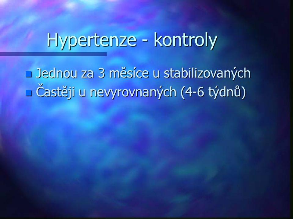 Hypertenze - kontroly n Jednou za 3 měsíce u stabilizovaných n Častěji u nevyrovnaných (4-6 týdnů)