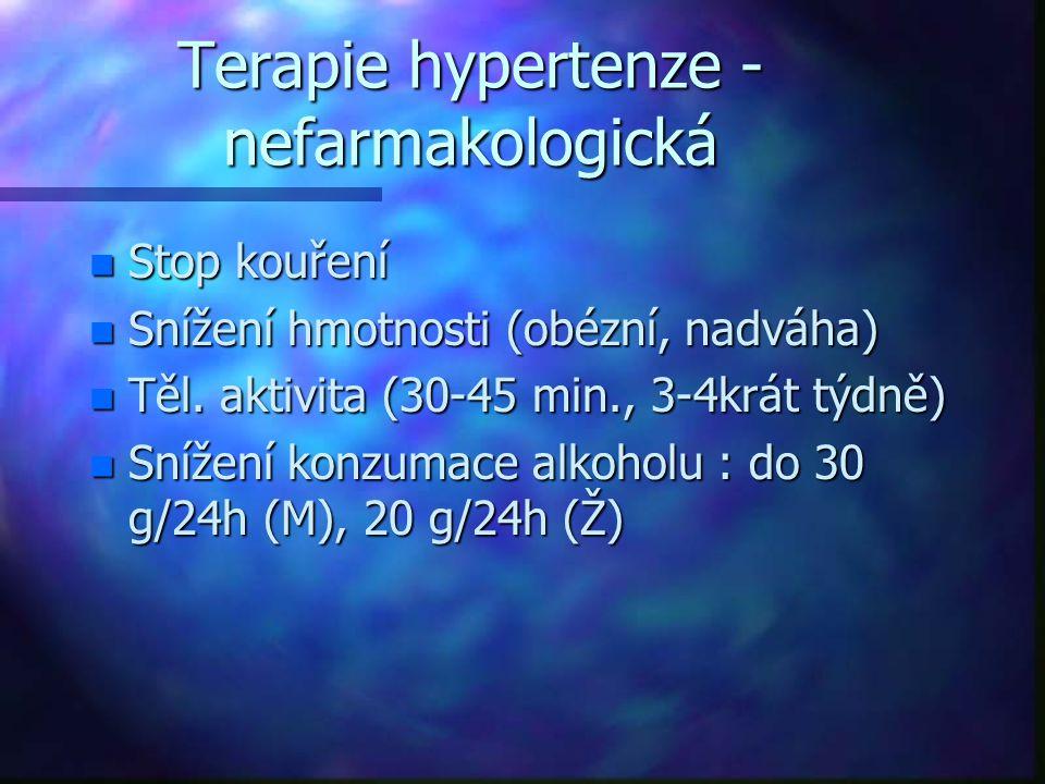 Terapie hypertenze - nefarmakologická n Stop kouření n Snížení hmotnosti (obézní, nadváha) n Těl. aktivita (30-45 min., 3-4krát týdně) n Snížení konzu