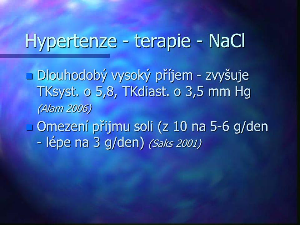 Hypertenze - terapie - NaCl n Dlouhodobý vysoký příjem - zvyšuje TKsyst. o 5,8, TKdiast. o 3,5 mm Hg (Alam 2006) n Omezení přijmu soli (z 10 na 5-6 g/