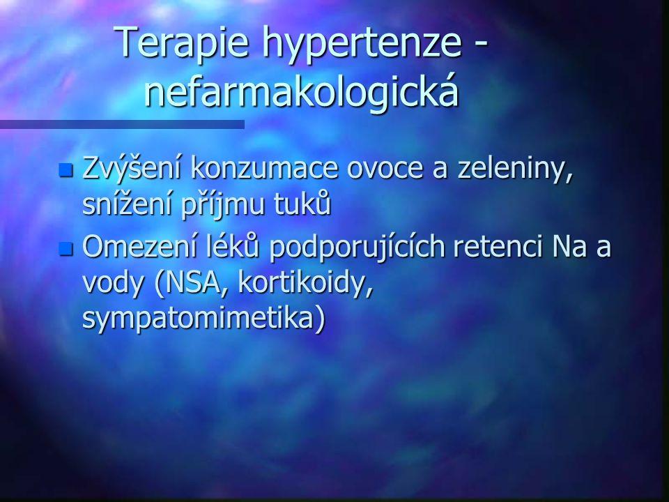 Terapie hypertenze - nefarmakologická n Zvýšení konzumace ovoce a zeleniny, snížení příjmu tuků n Omezení léků podporujících retenci Na a vody (NSA, k