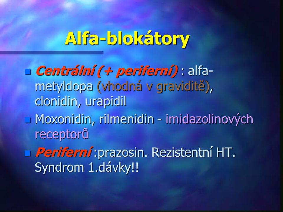 n Centrální (+ periferní) : alfa- metyldopa (vhodná v graviditě), clonidin, urapidil n Moxonidin, rilmenidin - imidazolinových receptorů n Periferní :