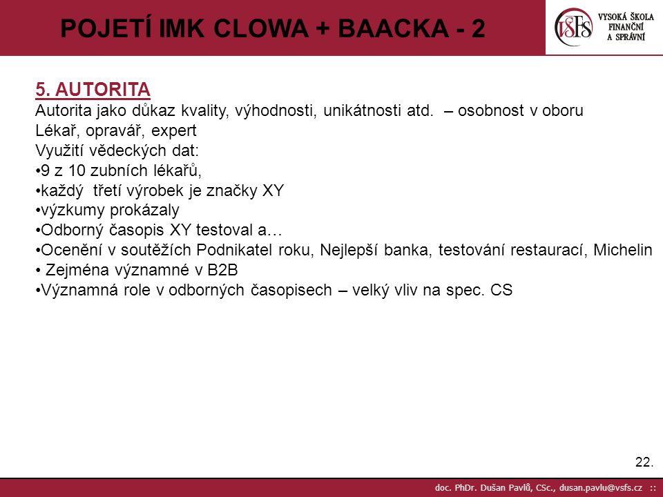 22. doc. PhDr. Dušan Pavlů, CSc., dusan.pavlu@vsfs.cz :: POJETÍ IMK CLOWA + BAACKA - 2 5. AUTORITA Autorita jako důkaz kvality, výhodnosti, unikátnost