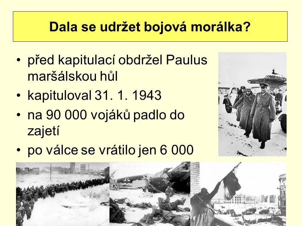 před kapitulací obdržel Paulus maršálskou hůl kapituloval 31. 1. 1943 na 90 000 vojáků padlo do zajetí po válce se vrátilo jen 6 000 Dala se udržet bo