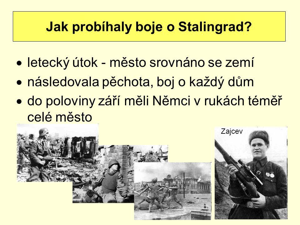  letecký útok - město srovnáno se zemí  následovala pěchota, boj o každý dům  do poloviny září měli Němci v rukách téměř celé město Jak probíhaly b
