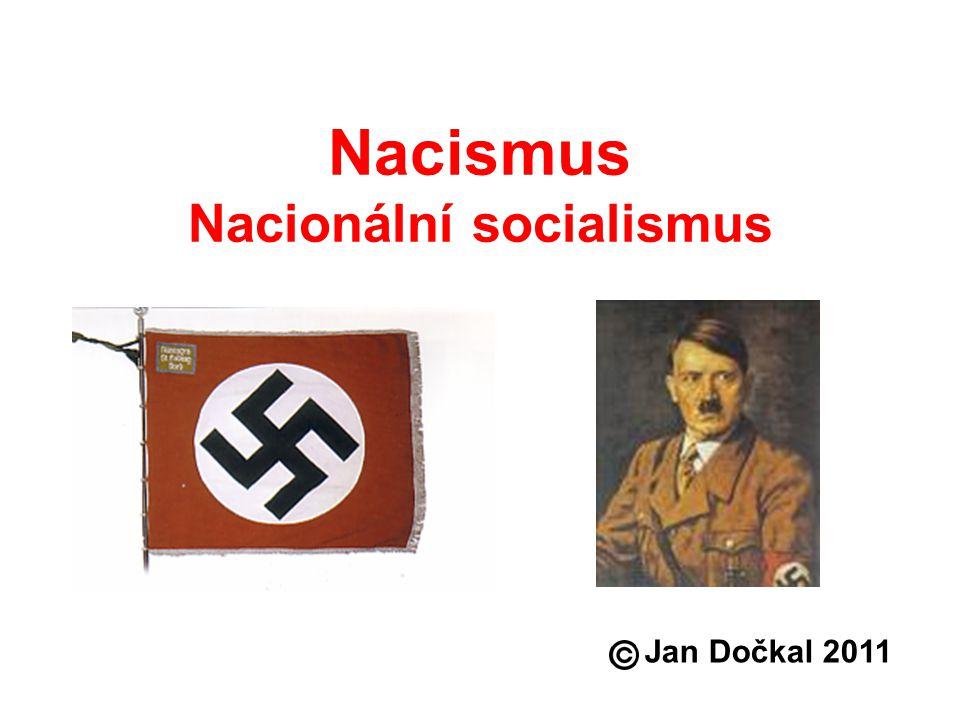 Nacismus Nacionální socialismus Jan Dočkal 2011