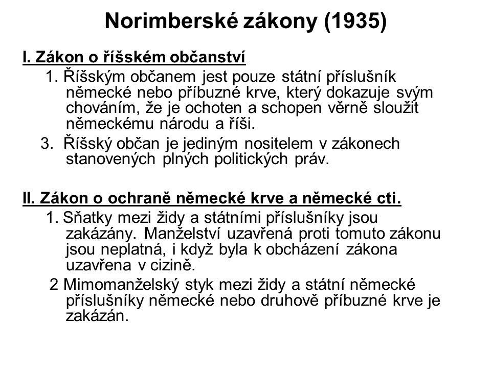 Norimberské zákony (1935) I. Zákon o říšském občanství 1. Říšským občanem jest pouze státní příslušník německé nebo příbuzné krve, který dokazuje svým