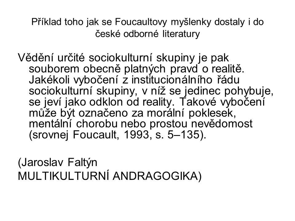 Příklad toho jak se Foucaultovy myšlenky dostaly i do české odborné literatury Vědění určité sociokulturní skupiny je pak souborem obecně platných pra
