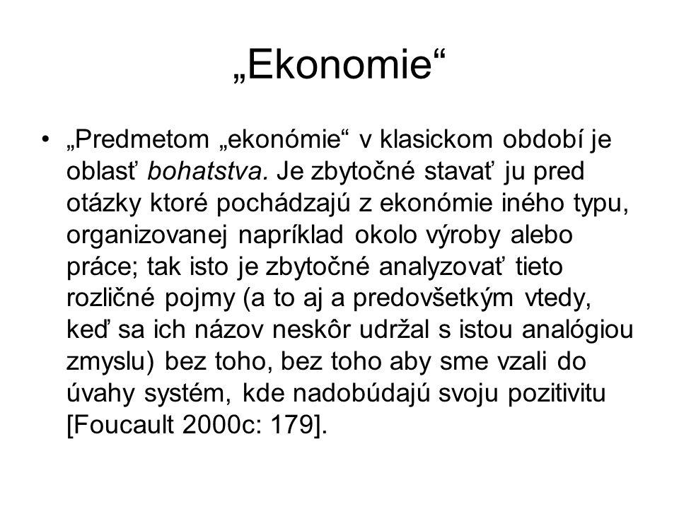 """""""Ekonomie"""" """"Predmetom """"ekonómie"""" v klasickom období je oblasť bohatstva. Je zbytočné stavať ju pred otázky ktoré pochádzajú z ekonómie iného typu, org"""