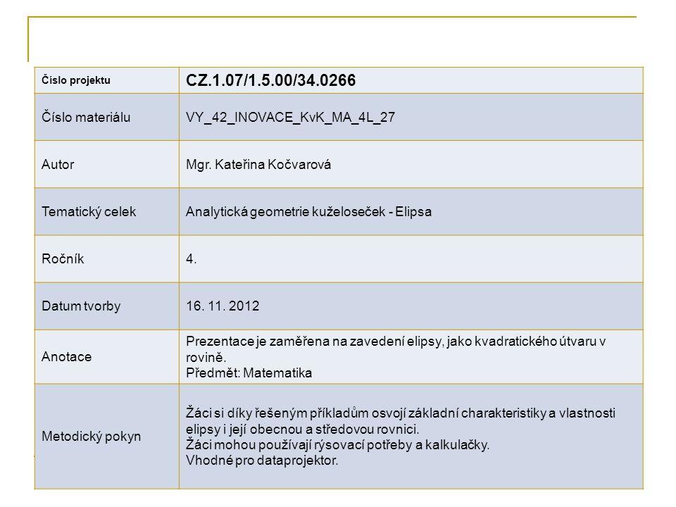 Číslo projektu CZ.1.07/1.5.00/34.0266 Číslo materiáluVY_42_INOVACE_KvK_MA_4L_27 AutorMgr.