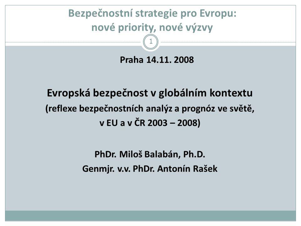 Bezpečnostní strategie pro Evropu: nové priority, nové výzvy Praha 14.11.