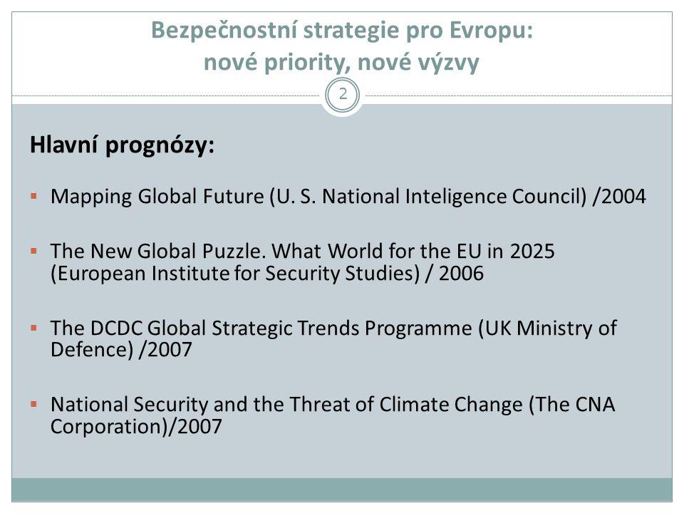 Bezpečnostní strategie pro Evropu: nové priority, nové výzvy Hlavní prognózy:  Mapping Global Future (U.