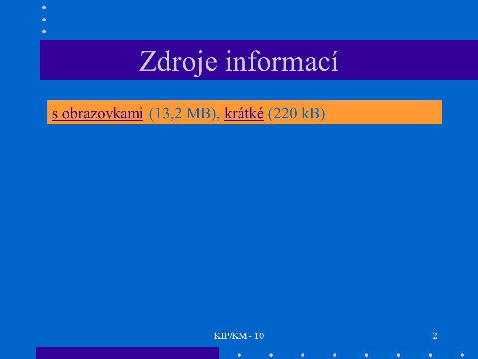KIP/KM - 102 Zdroje informací s obrazovkamis obrazovkami (13,2 MB), krátké (220 kB)krátké