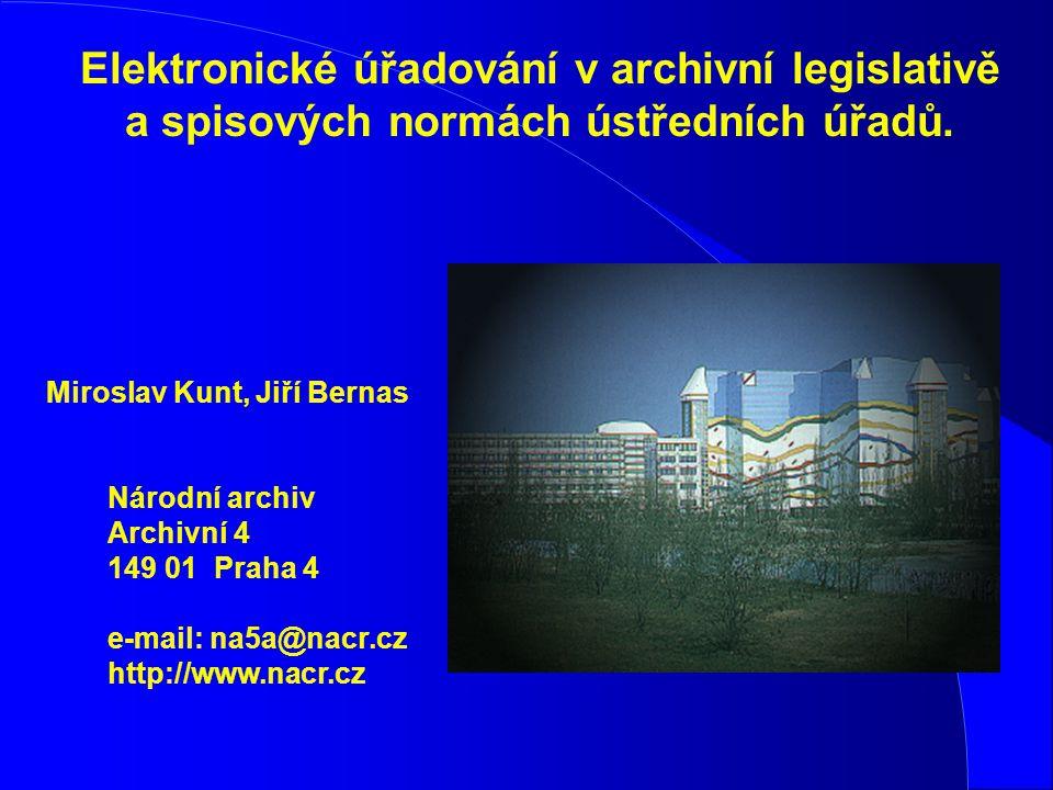 Elektronické úřadování v archivní legislativě a spisových normách ústředních úřadů.
