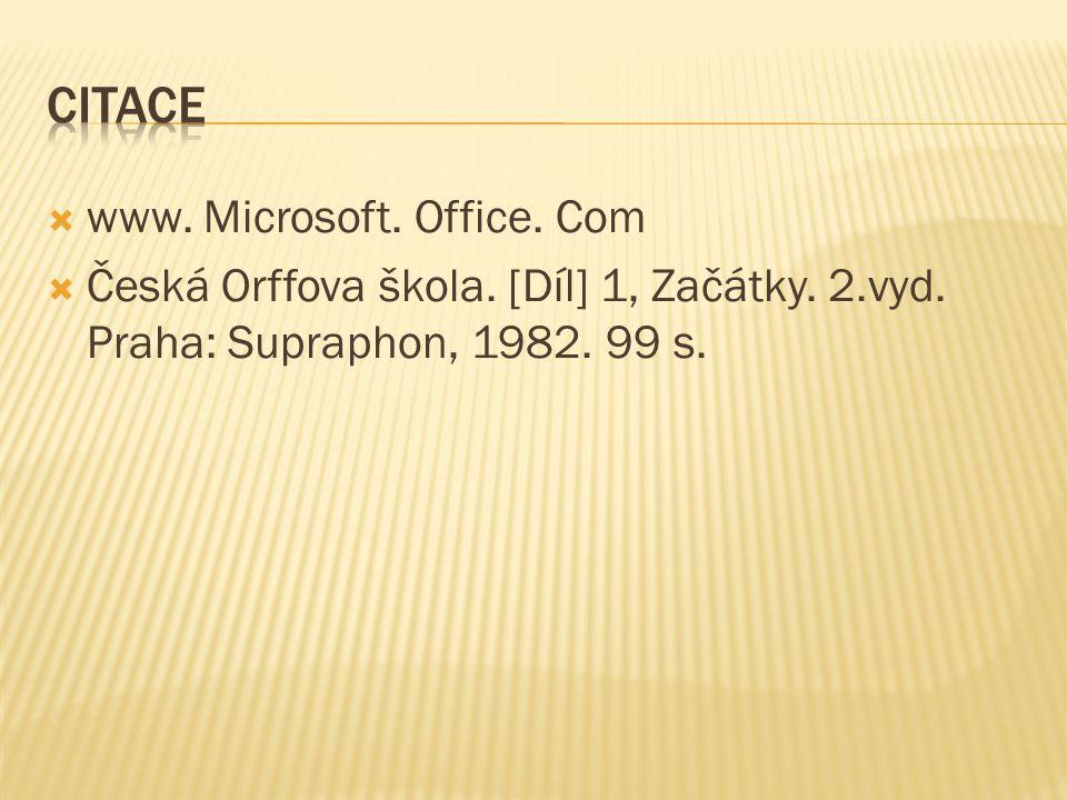  www. Microsoft. Office. Com  Česká Orffova škola. [Díl] 1, Začátky. 2.vyd. Praha: Supraphon, 1982. 99 s.
