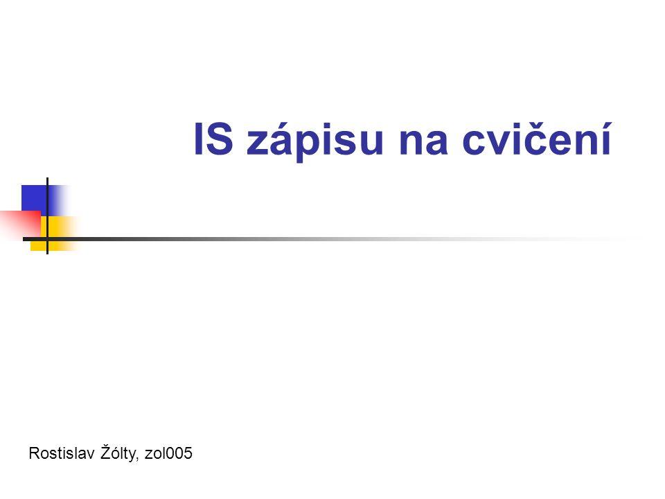 IS zápisu na cvičení Rostislav Žólty, zol005