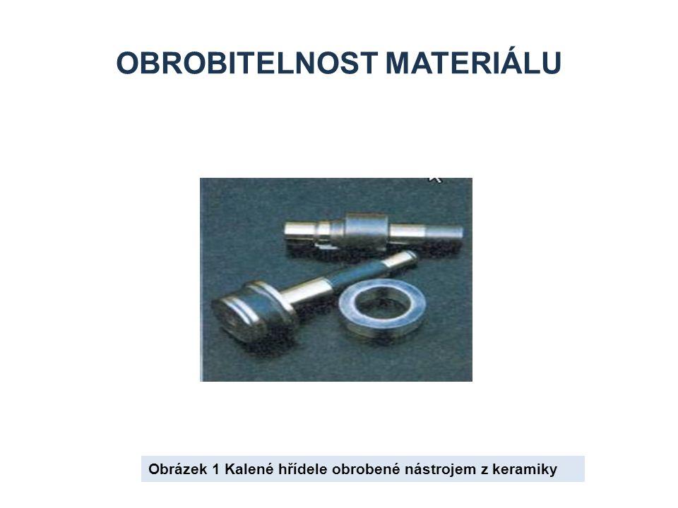 OBROBITELNOST MATERIÁLU Obrázek 1 Kalené hřídele obrobené nástrojem z keramiky