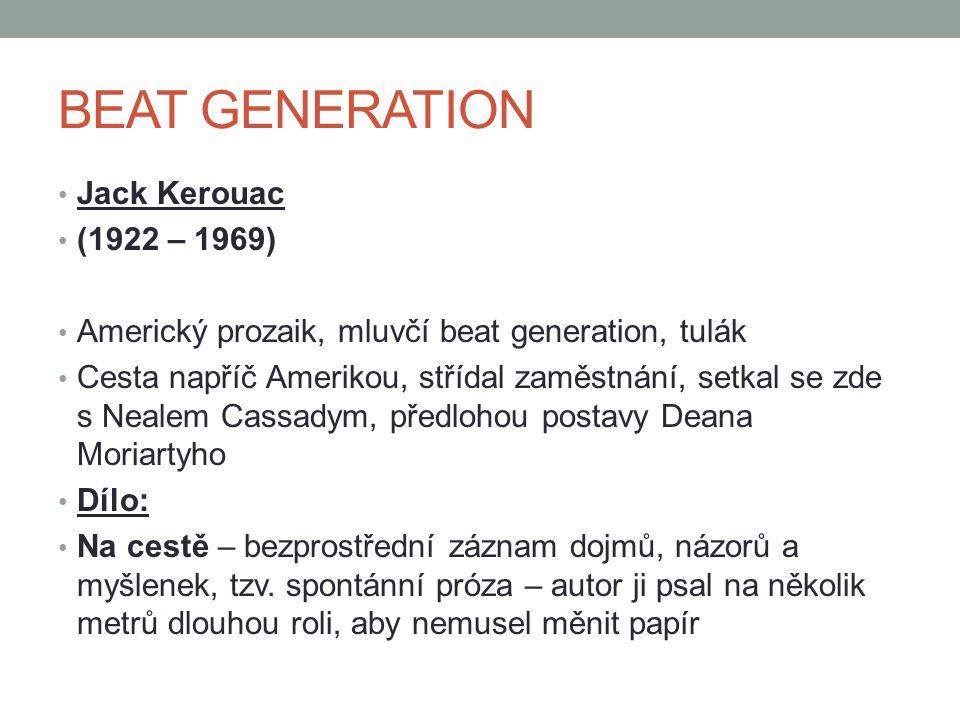 BEAT GENERATION Charles Bukowski (1921 – 1994) Navázal na linii beatniků v 80.