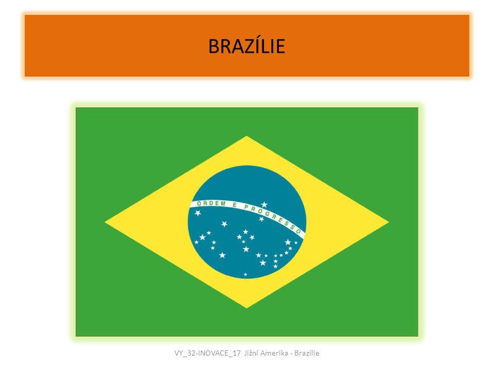 BRAZÍLIE VY_32-INOVACE_17 Jižní Amerika - Brazílie