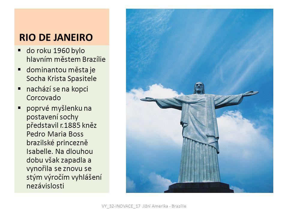 RIO DE JANEIRO  do roku 1960 bylo hlavním městem Brazílie  dominantou města je Socha Krista Spasitele  nachází se na kopci Corcovado  poprvé myšlenku na postavení sochy představil r.1885 kněz Pedro Maria Boss brazilské princezně Isabelle.