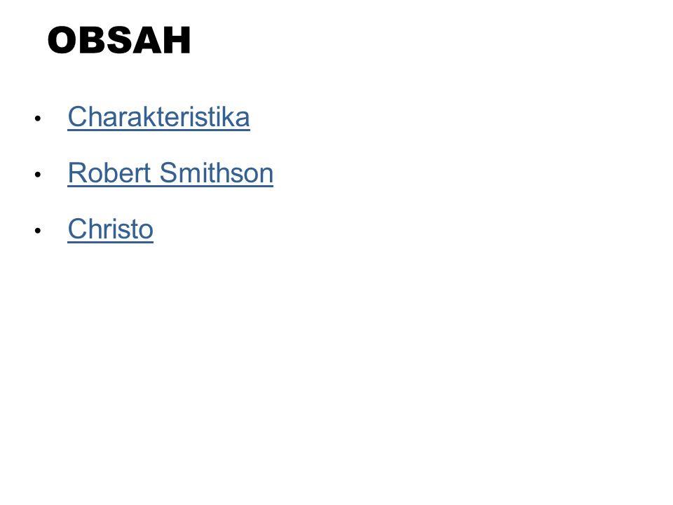 OBSAH Charakteristika Robert Smithson Christo
