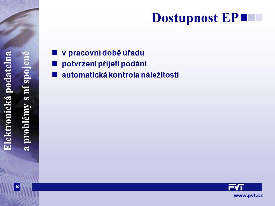 10 www.pvt.cz Elektronická podatelna a problémy s ní spojené Dostupnost EP v pracovní době úřadu potvrzení přijetí podání automatická kontrola náležit