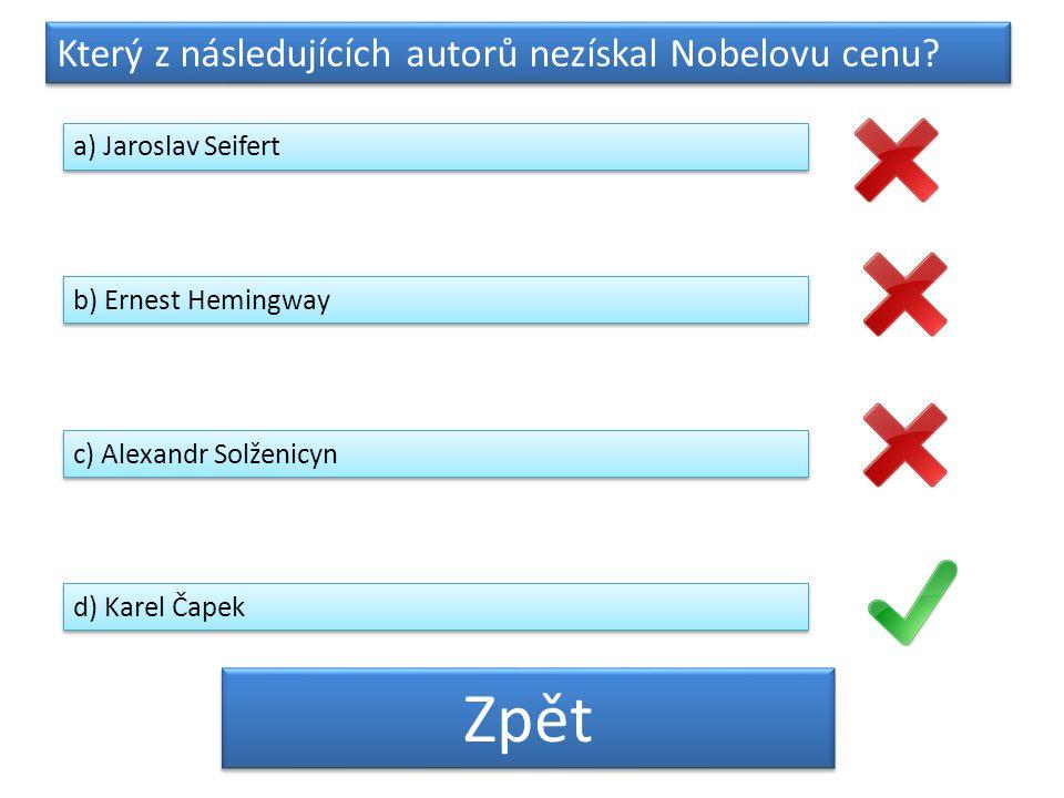 Který z následujících autorů nezískal Nobelovu cenu.