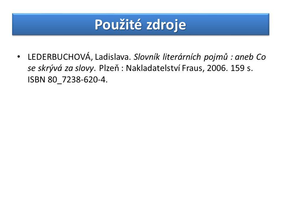 LEDERBUCHOVÁ, Ladislava.Slovník literárních pojmů : aneb Co se skrývá za slovy.